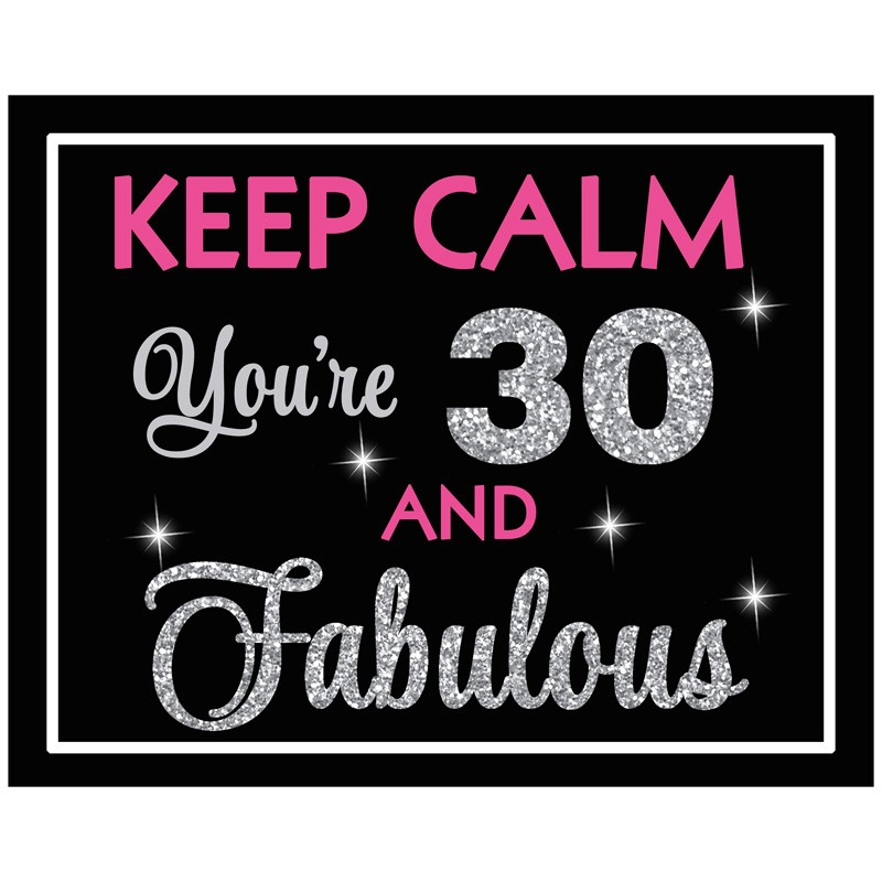 keep calm you re 30 and fabulous 8x10 sign by that party chick