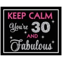 Keep Calm You're 30 and Fabulous
